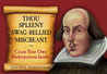 Thou Spleeny Swag-Bellied Miscreant by Sarah Royal
