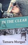 In the Clear (Winter Rescue, #1)