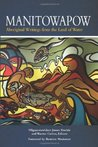 Manitowapow: Aboriginal Writings from the Land of Water (The Debwe Series)