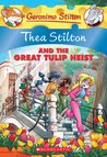 Thea Stilton and the Great Tulip Heist (Thea Stilton #18)