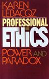 Professional Ethics: Power and Paradox