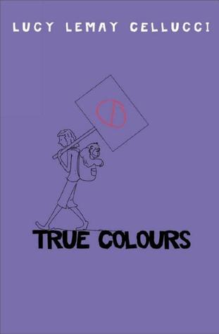 True Colours by Lucy Lemay Cellucci