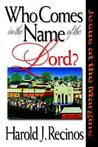 Who Comes in the Name of the Lord?