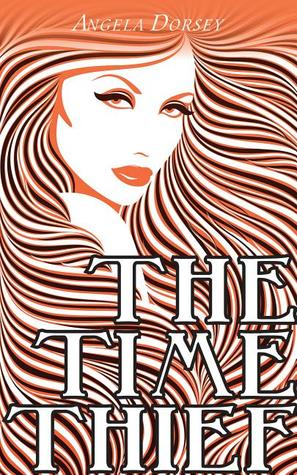 The Time Thief by Angela Dorsey