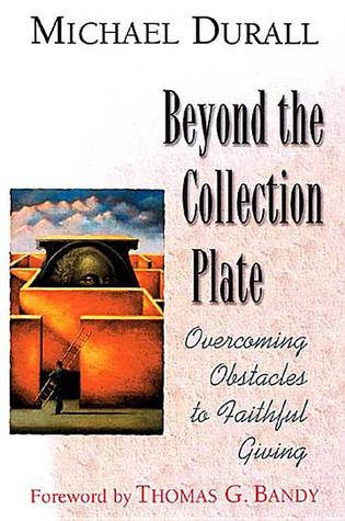 Beyond the Collection Plate: Overcoming Obstacles to Faithful Giving