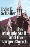 The Multiple Staff and the Larger Church