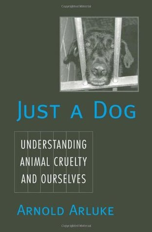 Just a Dog: Understanding Animal Cruelty and Ourselves