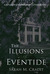 The Illusions of Eventide (House of Crimson and Clover, #1)