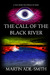 The Call of The Black River by Martin Adil-Smith