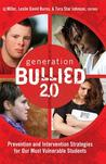 Generation Bullied 2.0: Prevention and Intervention Strategies for Our Most Vulnerable Students