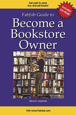 Become a Bookstore Owner [With CDROM] by Grace Jasmine