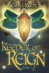 Keeper of Reign: (Reign Adventure Teen Fantasy)