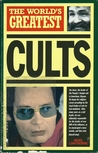 The World's Greatest Cults (World's Greatest)