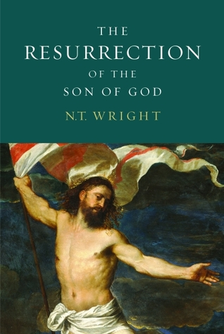 The Resurrection of the Son of God (Christian Origins and the Question of God, #3)