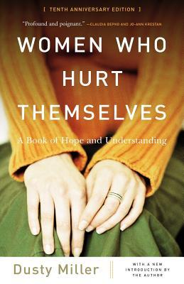 Women Who Hurt Themselves by Dusty J. Miller