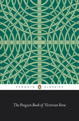 The Penguin Book of Victorian Verse by Various