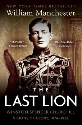 The Last Lion 1 by William Manchester