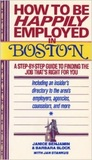 How to be Happily Employed in Boston: A Step-by-Step Guide to Finding the Job That's Right for You
