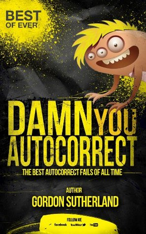 Damn you Autocorrect! Best of ever!