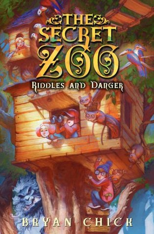 Riddles and Danger (The Secret Zoo #3)