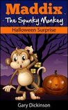 Halloween Kids Book: Maddix The Spunky Monkey's Halloween Surprise (Children's Picture Book)