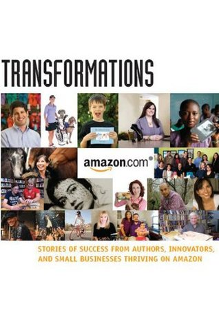 Transformations Stories of Success from Authors Innovators and Small Businesses