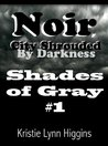 Noir, City Shrouded By Darkness (Shades of Gray #1)