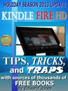 Kindle Fire Tips, Tricks and Traps: A How-To Tutorial for the Kindle Fire HD