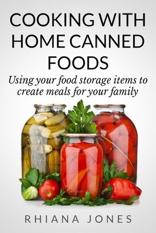 Cooking with Home Canned Foods (Frugal Living Academy)