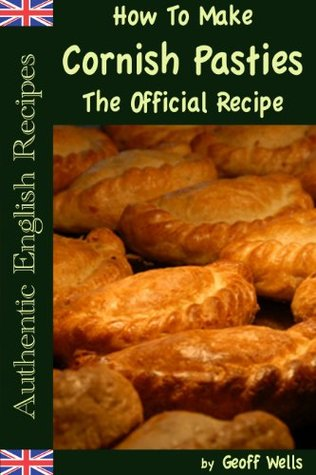 How To Make Cornish Pasties The Official Recipe (Authentic English Recipes)