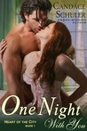 One Night With You (The Heart of the City, #1)