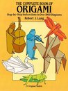 The Complete Book of Origami: Step-by Step Instructions in Over 1 Diagrams (Dover Origami Papercraft)