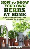 How To Grow Your Own Herbs At Home