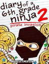 Pirate Invasion (Diary of a 6th Grade Ninja, #2)