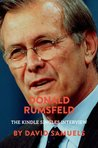 Donald Rumsfeld: The Kindle Singles Interview (Kindle Single) (Kindle Singles Interviews)