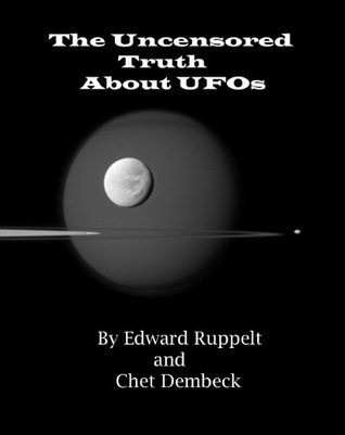The Uncensored Truth About UFOs (Annotated Edition)