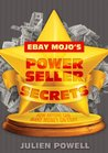 eBay Mojo Powerseller Secrets (How anyone can make money on eBay)