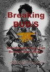 Breaking BUD/S: How Regular Guys Can Become Navy SEALs (formerly The SEAL Training Bible)