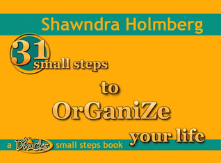 31 Small Steps to Organize Your Life