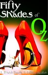 Fifty Shades of Oz (The 50 Shades of Dorothy Trilogy)