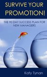 Survive Your Promotion! The 90 Day Success Plan for New Managers