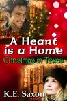 A Heart Is A Home: Christmas in Texas (Sensual Contemporary Romance Novella) (Texas Lovers Series Book 2)