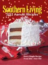 Southern Living 2012 Annual Recipes: Every Single Recipe from 2012 -- over 750!