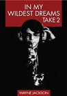 In My Wildest Dreams - Take 2 (Volume 2)