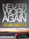 Never Work Again by Erlend Bakke