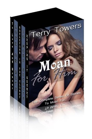 Moan For Him - Boxed Set (Complete Series of Stories to Moan For)