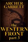 The Western Front - Part 3 of 3