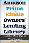Amazon Prime and the Kindle Owners' Lending Library: Get the Most Out of Your Kindle Device