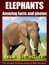 Elephant Facts and Photos (Animals for Kids)
