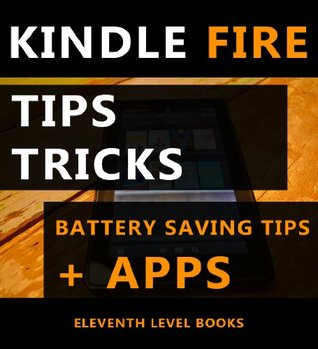 Kindle Fire Tips, Secrets, Tricks, Battery Saving Tips & Top Apps